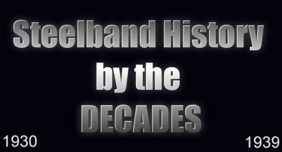 By the DECADES - Steelband History
